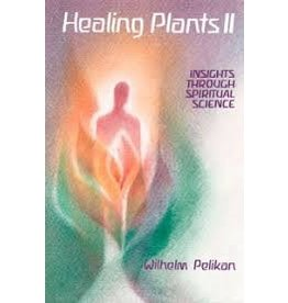 Mercury Press Healing Plants II - Insights through Spiritual Science