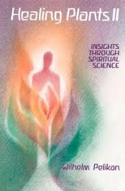 Mercury Press Healing Plants II - Insights through Spiritual Science