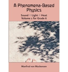 Waldorf Publications A Phenomena-Based Physics Vol 1 - Sound, Light, Heat