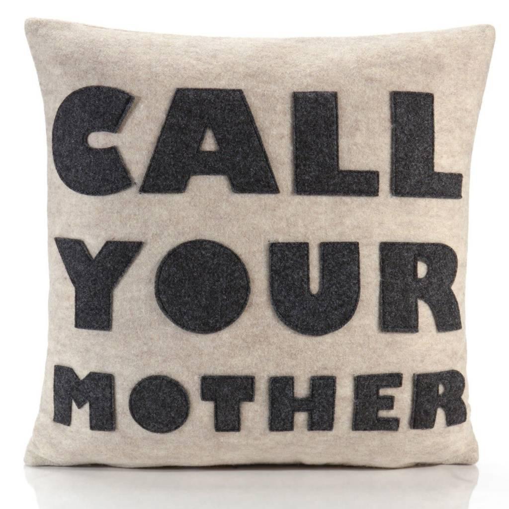 Alexandra Ferguson Call Your Mother Pillow 16x16