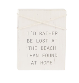 Mud Pie Sea Rope Block Plaque Id Rather Be Lost At The Beach Than Found At Home