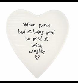East of India Porcelain Heart Plate Coaster Keepsake E097 When you are Bad