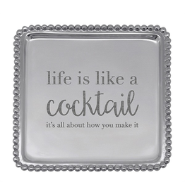 Mariposa Cocktail Napkin Tray -Life is Like a Cocktail Its All About-