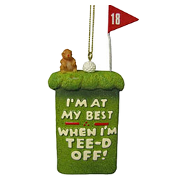 Kurt Adler Golfers Ornament Im at my best when Im Tee-d Off W2005-D