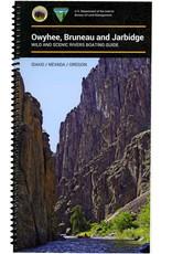 Owyhee, Bruneau and Jarbidge Rivers Guide Book