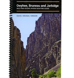 Owyhee, Bruneau and Jarbidge Rivers Guide Book