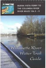 Willamette River Water Trail Guide: Buena Vista Ferry to Columbia River