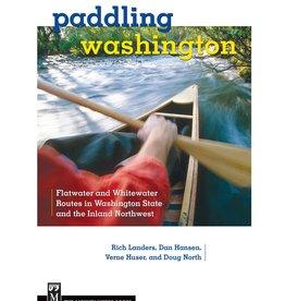 Paddling Washington: Flatwater & Whitewater Routes of WA State