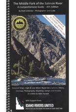 Middle Fork of Salmon River, A Comprehensive Guide 4th Edition