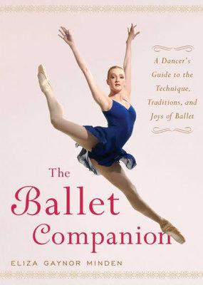 GAYNOR MINDEN The Ballet Companion by Eliza Gaynor Minden