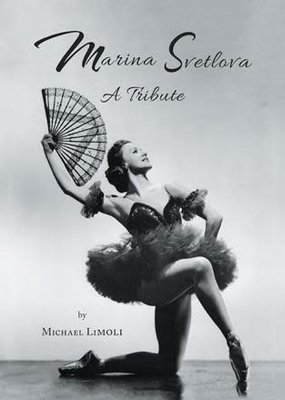 Marina Svetlova A Tribute by Michael Limoli Soft Cover