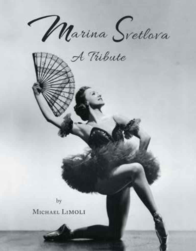 Marina Svetlova A Tribute by Michael Limoli Soft Cover