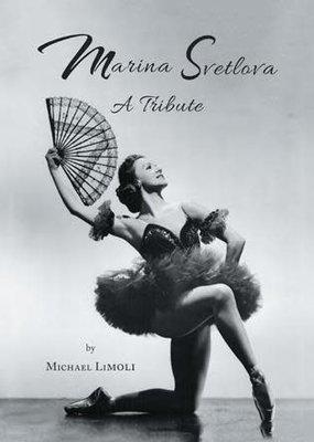 Maria Svetlova A Tribute by Michael Limoli Hardcover