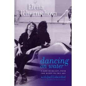 University Press of New England Dancing on Water - A Life in Ballet by Elena Tchernichova with Joel Loebenthal
