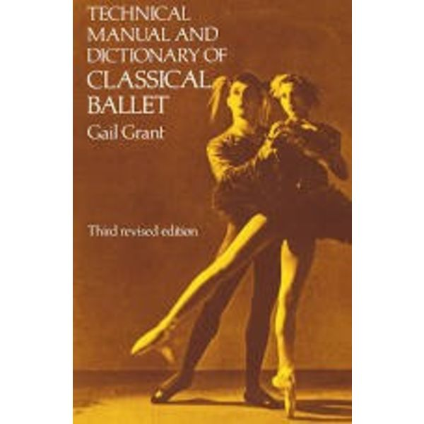 Dover Publications Technical Manual And Dictionary Of Classical Ballet