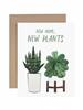 verdigris New Home New Plants Housewarming Greeting Card