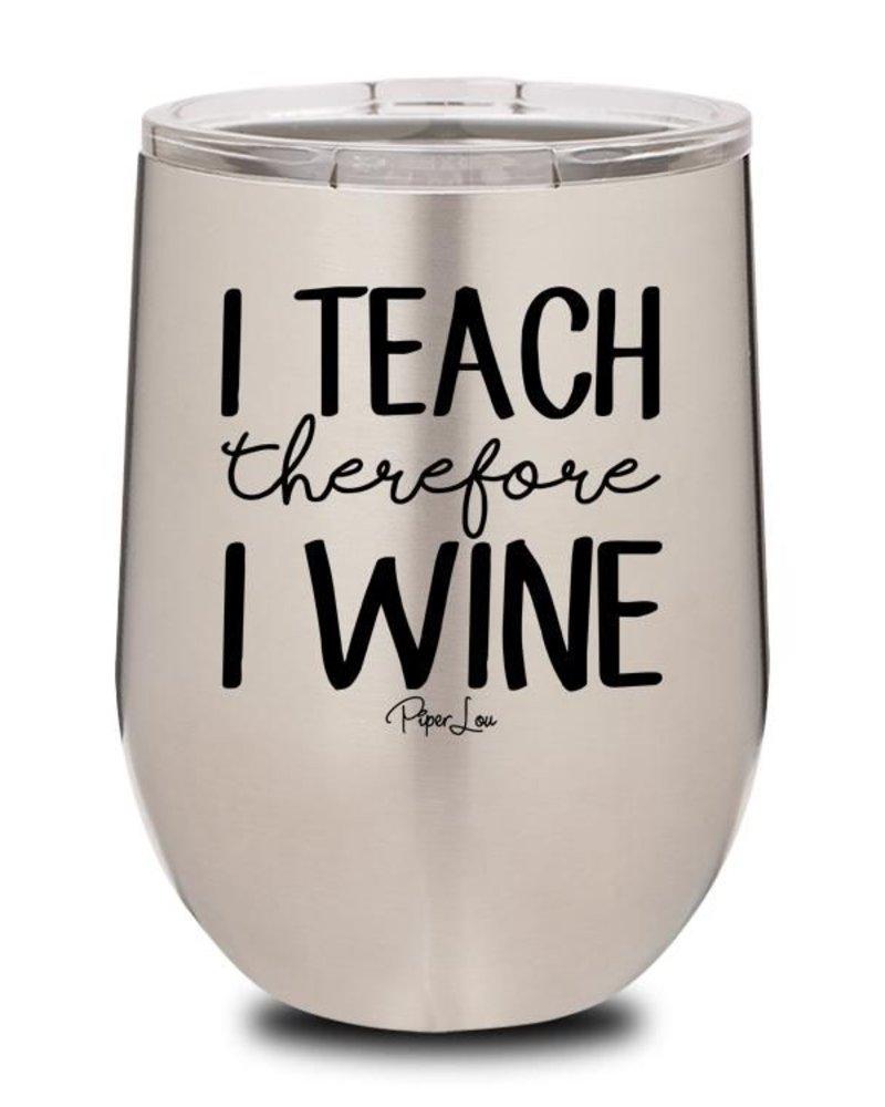 Piper Lou I Teach I Wine Cup