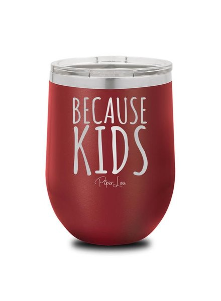 Piper Lou Because Kids Wine Cup