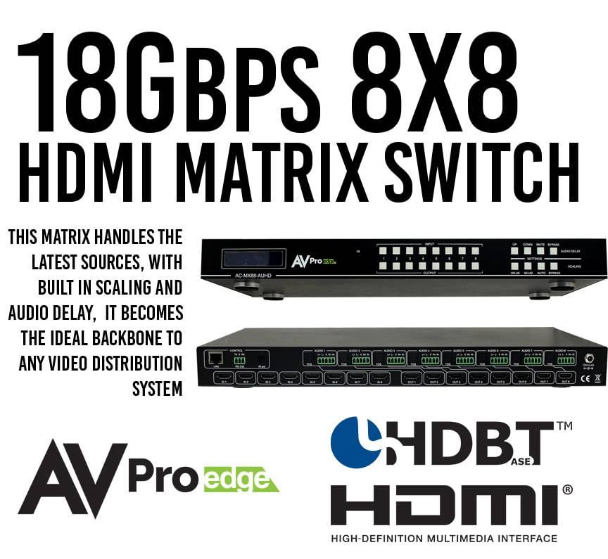 AV Pro Edge Ultra High Definition True 4K 8 x 8 Hdmi Matrix Switch,  AC-MX88-AUHD-GEN2