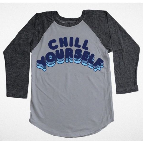 CHILL YOURSELF RAGLAN