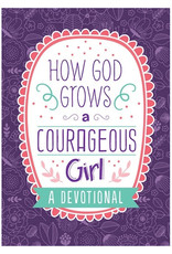 Barbour Publishing How God Grows a Courageous Girl