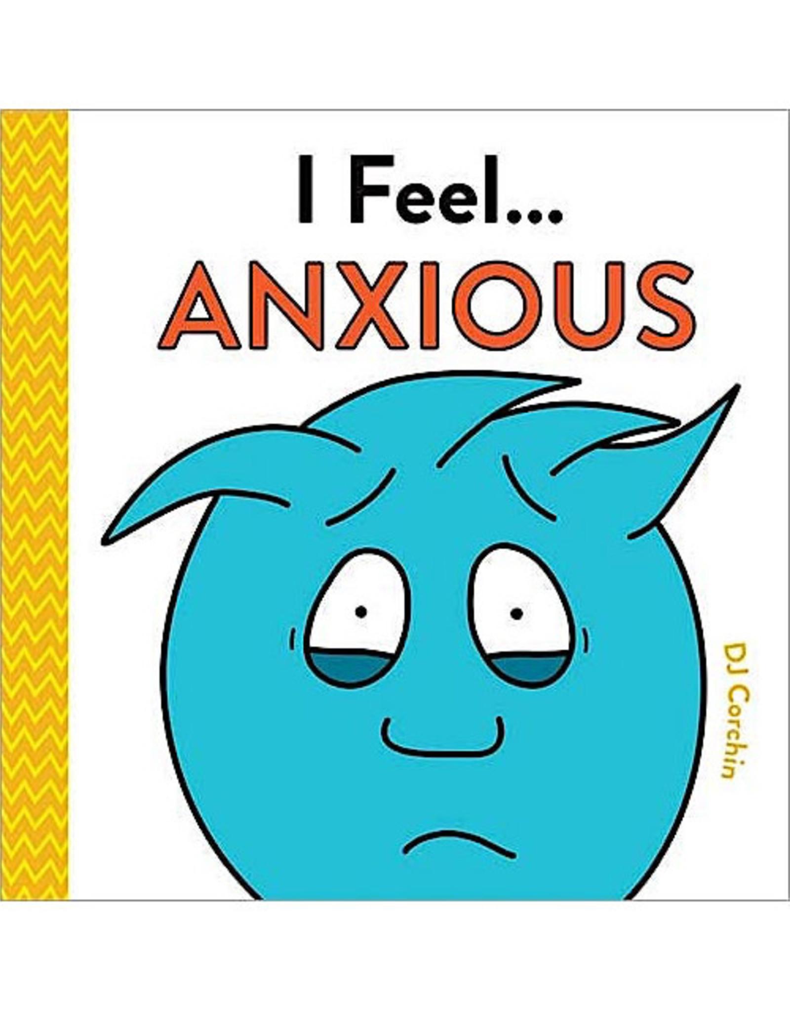 I Feel... Anxious