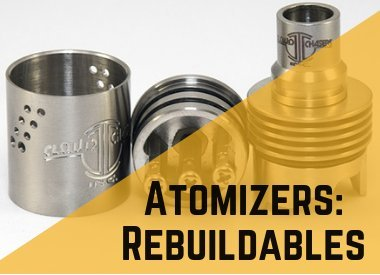 Atomizers: Rebuildables