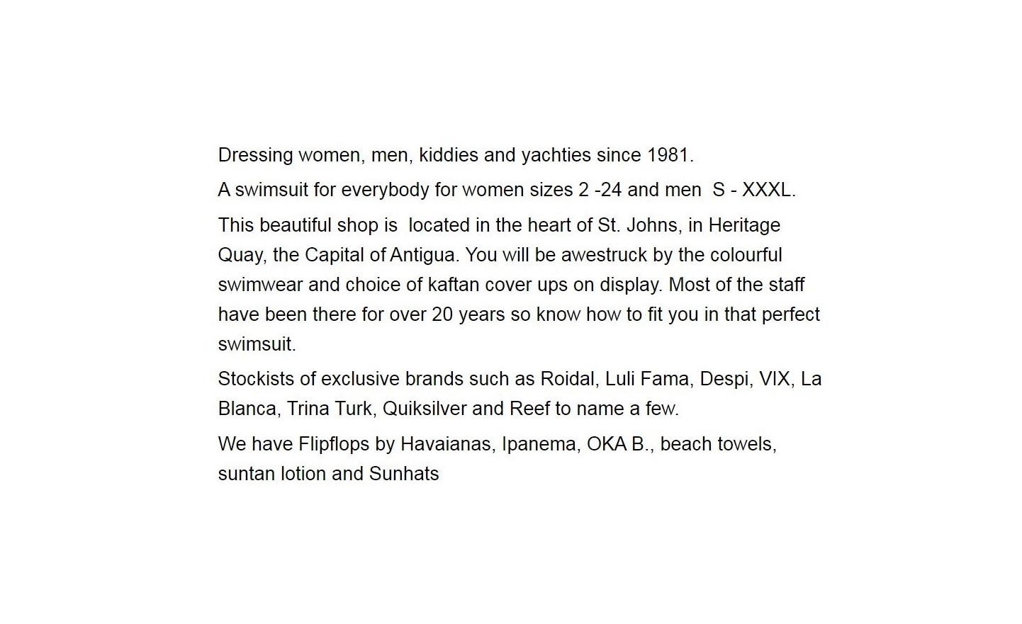 Dressing women, men, kiddies and yachties since 1981