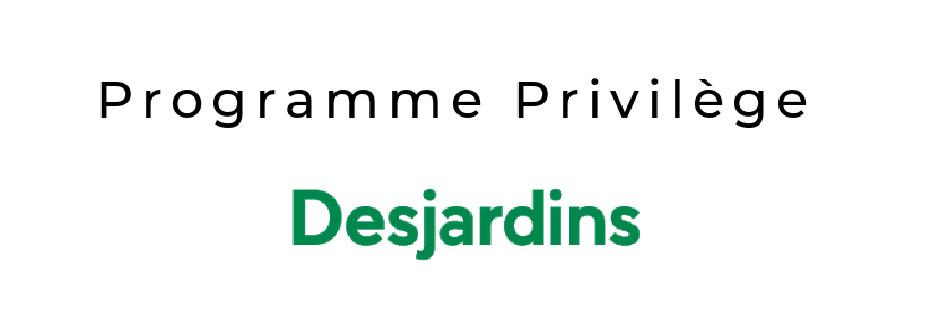 PROGRAMME PRIVILÈGE DESJARDINS