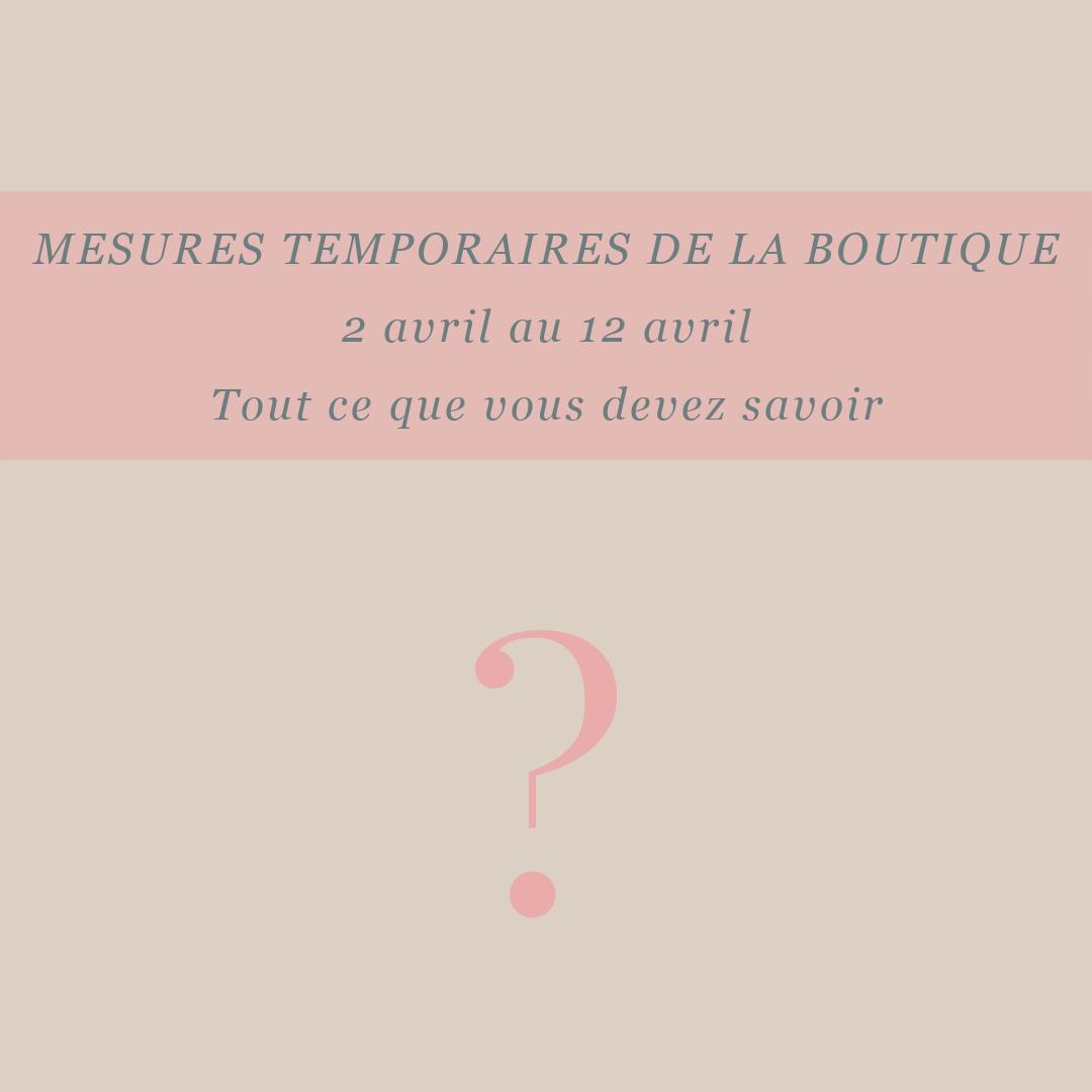 MESURES TEMPORAIRES DE LA BOUTIQUE - MO Boutique