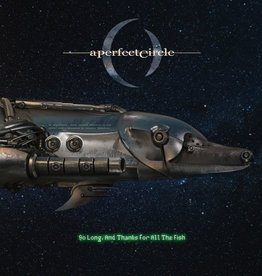 A Perfect Circle - So Long, And Thanks For All The Fish [7''] (download, limited to 7500, indie-retail exclusive)