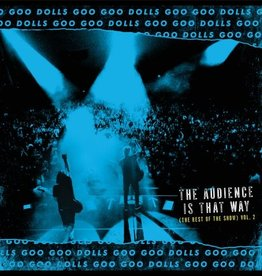 Goo Goo Dolls, The - The Audience Is That Way (The Rest Of The Show, indie-retail exclusive) Live, Vol. 2 [LP] (limited to 3000, indie-retail exclusive)