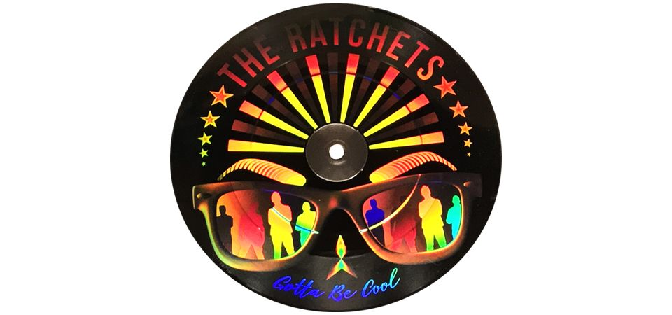 Ratchets, The - Gotta Be Cool [7''] (Laser-Etched ''Hologram'' image on one audio side, DMM, download, limited, indie-exclusive)