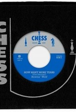 Howlin' Wolf - How Many More Years b/w Moanin' At Midnight [7''] (indie-advance exclusive) [EMBARGO UNTIL TBD]