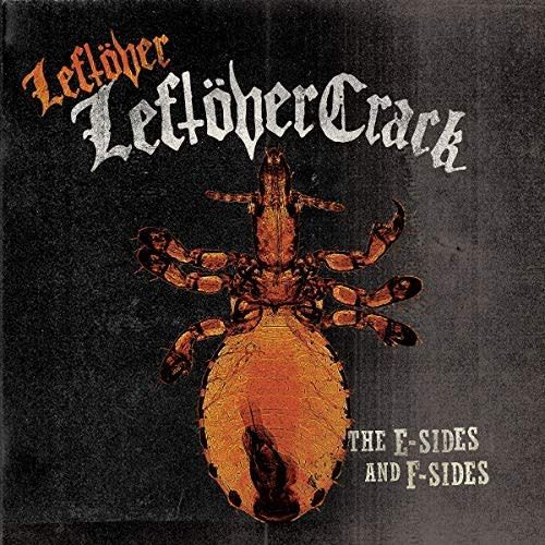 Leftover Crack - Leftover: The E-Sides and The F-Sides
