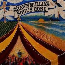 Shawn Mullins - Soul's Core Revival