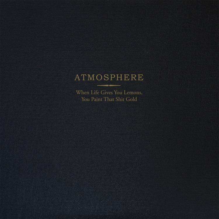 Atmosphere - When Life Gives You Lemons, You Paint That Shit Gold (10 Year Anniversary Deluxe Edition)
