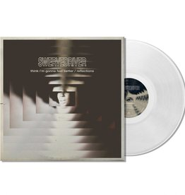 Swervedriver - Think I'm Gonna Feel Better b/w Reflections [12''] (Clear Vinyl, limited to 1500, indie exclusive)