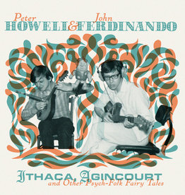 Peter Howell & John Ferdinando - Ithaca, Agincourt And Other Psych-Folk Fairy Tales [2LP+CD] (first time on vinyl, limited to 1000, indie exclusive)