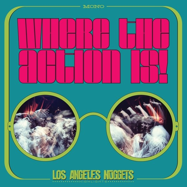Various Artists - Where The Action Is! Los Angeles Nuggets Highlights [2LP] (first time on vinyl, limited to 2200, indie exclusive)