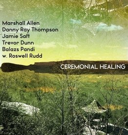 Marshall Allen, Danny Ray Thompson, Jamie Saft, Trevor Dunn, Balazs Pandi with Roswell Rudd - Ceremonial Healing [3LP] (Colored Vinyl, gatefold, limited to 1500, indie exclusive)