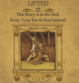 Bright Eyes - Lifted or The Story is in the Soil, Keep Your Ear to the Ground