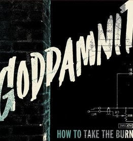 Goddamnit - How To Take The Burn (CD)