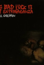 Bad Luck 13 Riot Extravaganza - We Kill Children (CD)