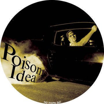 Poison Idea - Just To Get Away b/w Kick Out The Jams (Picture Disc) (RSD)
