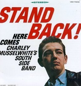 Charlie Musselwhite - Stand Back! [LP] (remastered 1967 iconic blues classic, first time available in US on vinyl in over 40 years, limited indie-exclusive)