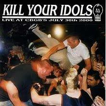 Kill Your Idols - Live at CBGB's July 20th 2000 (CD)