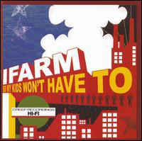 I Farm - So My Kids Won't Have To (CD)