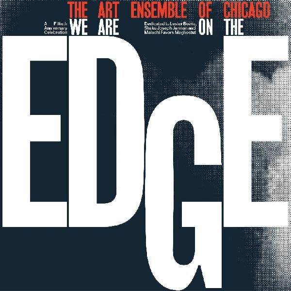 Art Ensemble Of Chicago - We Are On The Edge (Vinyl)