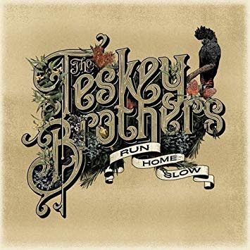 Teskey Brothers - Run Home